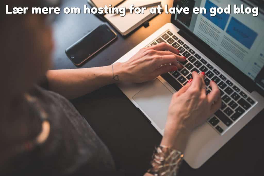 Lær mere om hosting for at lave en god blog